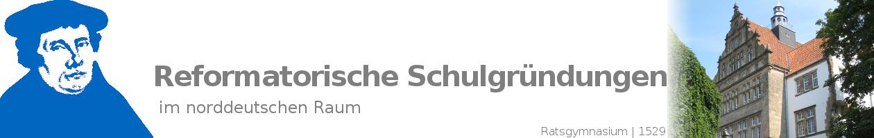 Reformatorische Schulgründungen im norddeutschen Raum